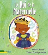 Derrick Barnes et Vanessa Brantley-Newton - Le Roi de la Maternelle.