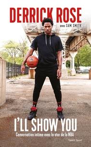 Derrick Rose - Derrick Rose : I'll Show You - Conversation intime avec la star de la NBA.
