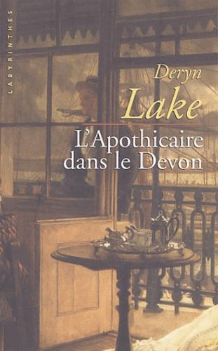 Deryn Lake - L'Apothicaire dans le Devon.