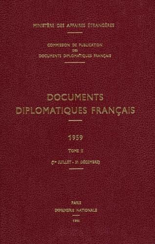 Des affaires étrangères Ministère - Documents diplomatiques français - 1959 – Tome II (1er juillet – 31 décembre).