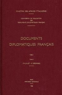 Des affaires étrangères Ministère - Documents diplomatiques français - 1961 – Tome II (1er juillet – 31 décembre).