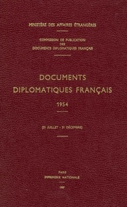 Des affaires étrangères Ministère - Documents diplomatiques français - 1954 (21 juillet – 31 décembre).