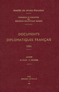 Des affaires étrangères Ministère - Documents diplomatiques français - 1954 – Annexes (21 juillet – 31 décembre).
