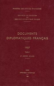 Des affaires étrangères Ministère - Documents diplomatiques français - 1957 – Tome I (1er janvier – 30 juin).