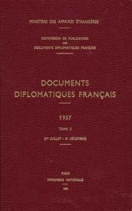 Des affaires étrangères Ministère - Documents diplomatiques français - 1957 – Tome II (1er juillet – 31 décembre).