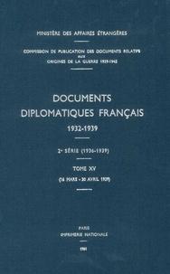 Des affaires étrangères Ministère - Documents diplomatiques français - 1939 – Tome II (16 mars – 30 avril).