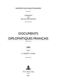 Des affaires étrangères Ministère - Documents diplomatiques français - 1922 – Tome I (1er janvier – 30 juin).
