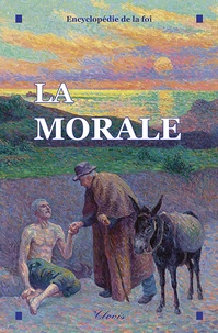 Des ecoles chrétiennes Frères - La Morale (Encyclopédie de la foi).