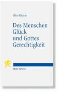 Des Menschen Glück und Gottes Gerechtigkeit - Studien zur biblischen Überlieferung im Kontext hellenistischer Philosophie.