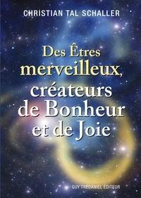 Des Êtres merveilleux, créateurs de Bonheur et de Joie.