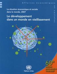 DESA - La situation économique et sociale dans le monde, 2007 - Le développement dans un monde en vieillissement.
