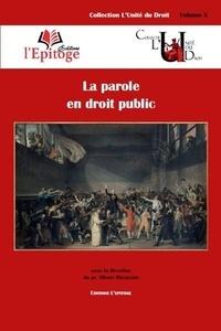 La parole en droit public -  DESAULNAY O. |