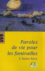 Desclée de Brouwer - Paroles de vie pour les funérailles - Pour un accompagnement humain.