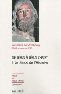 Alixetmika.fr De Jésus à Jésus-Christ, le Jésus de l'Histoire - Actes du colloque de Strasbourg, 18-19 novembre 2010 Image