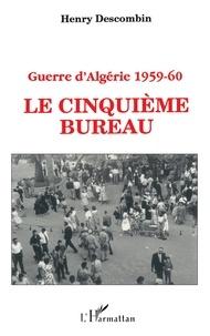 Descombin - Guerre d'Algérie 1959-60 - Le Cinquième bureau ou le théorème du poisson.