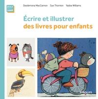 Desdemona MacCannon et Sue Thornton - Ecrire et illustrer des livres pour enfants.