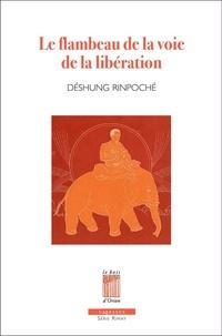 Déshung Rinpoché - Le flambeau de la voie de la libération - Les méthodes de méditation en l'expérience profonde de Shamatha et Vipashyanâ.