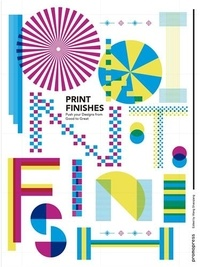 Design 360º Magazine - Print Finishes - Push your Designs from Good to Great.