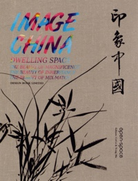 Design Media Publishing - Image China - Dwelling Space : the beauty of magnificence, the beauty of inheritance, the beauty of mix-match.