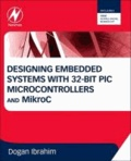 Designing Embedded Systems with 32-Bit PIC Microcontrollers and MikroC.