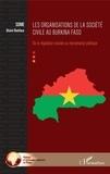 Désiré Boniface Some - Les organisations de la société civile au Burkina Faso - De la régulation sociale au mercenariat politique.