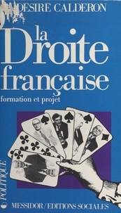 Désiré Calderon - La Droite française - Formation et projet.