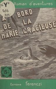Désiré Charlus - À bord de la Marie-Gracieuse.