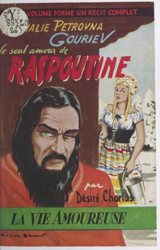 Nathalie Pétrovna Gouriev. Le seul amour de Raspoutine