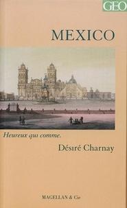 Désiré Charnay - Mexico - Portrait d'une ville.