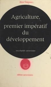 Désiré Gaigneaux et Raymond Bouillenne - Agriculture, premier impératif du développement - Étude pour le Tiers Monde.