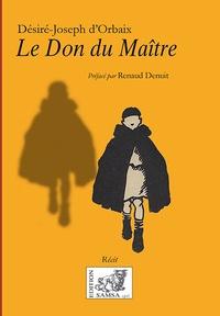 Désiré-Joseph d' Orbaix - Le Don du Maître.