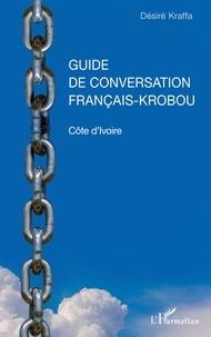 Désiré Kraffa - Guide de conversation français-krobou - Côte d'Ivoire.