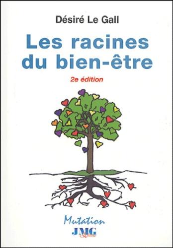 Désiré Le Gall - Les racines du bien-être - Vivre et vieillir en forme.