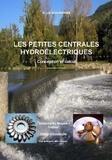 Désiré Le Gouriérès - Les petites centrales hydroélectriques - Conception et calcul.