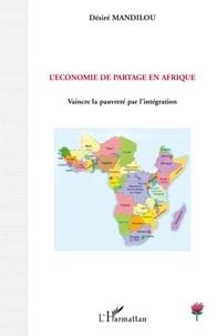 Désiré Mandilou - L'Economie de partage en Afrique - Vaincre la pauvreté par l'intégration.