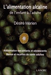 Désiré Mérien - L'alimentation alcaline de l'enfant à l'adulte.
