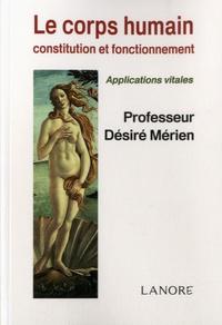 Désiré Mérien - Le Corps Humain - Constitution et fonctionnement, Applications vitales.