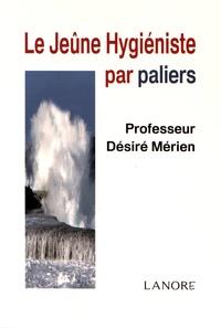Désiré Mérien - Le jeûne hygiéniste par paliers.