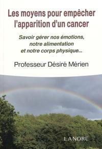 Les moyens pour empêcher lapparition dun cancer - Savoir gérer nos émotions, notre alimentation et notre corps physique.pdf