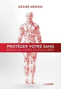 Protéger votre sang pour un corps en équilibre.pdf