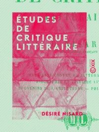 Désiré Nisard - Études de critique littéraire.