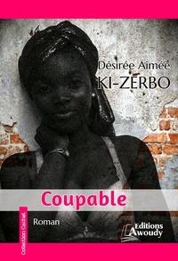 Désirée Aimée Ki-Zerbo - Coupable.