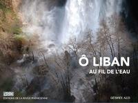 Désirée Azzi - O Liban, au fil de l'eau.