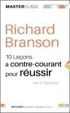 Desmond Dearlove - Richard Branson - 10 leçons à contre-courant pour réussir.