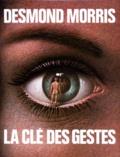 Desmond Morris - La Clé des gestes.