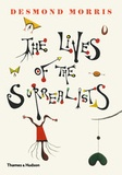 Desmond Morris - The lives of the surrealists.