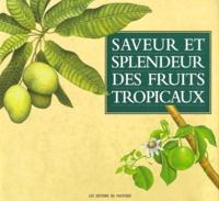 Saveur et splendeur des fruits tropicaux - Desmond Tate | Showmesound.org