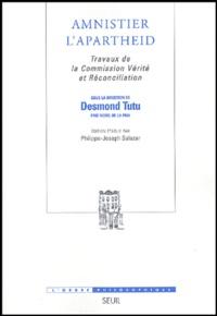 Desmond Tutu - Amnistier l'Apartheid - Travaux de la Commission Vérité et Réconciliation.