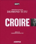 Desmond Tutu et Mike Nicol - Croire - Inspirations et paroles de Desmond Tutu.