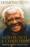 Desmond Tutu - God is Not a Christian - Speaking Truth in Times of Crisis.